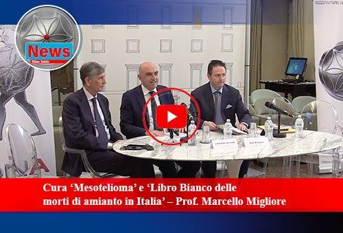 Cura 'Mesotelioma' e 'Libro Bianco delle morti di amianto in Italia' – Prof. Marcello Migliore